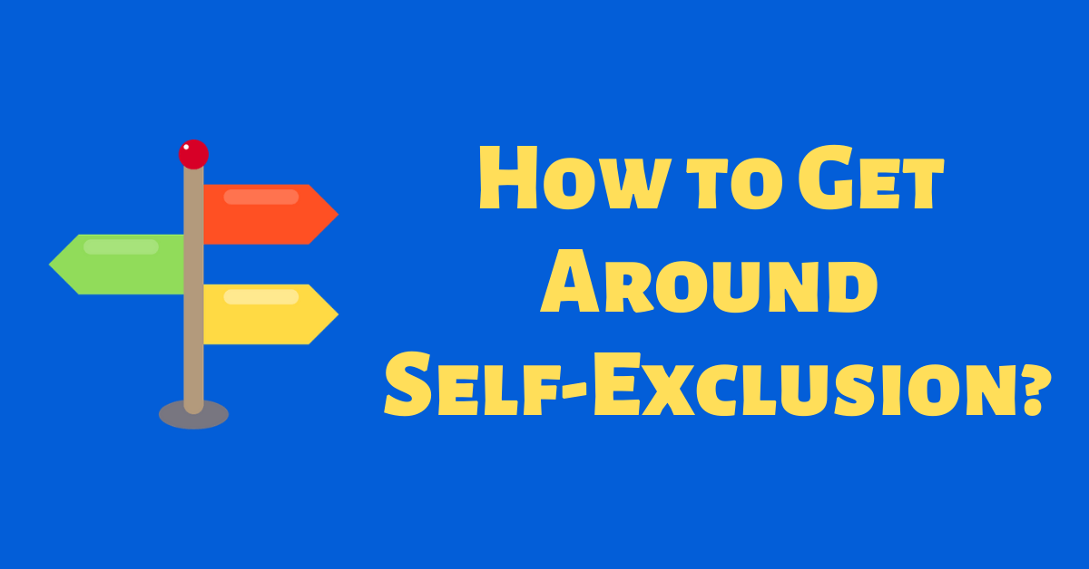 how to get around Gamstop self-exclusion