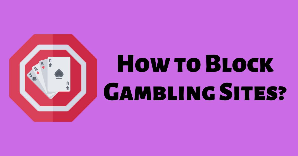 how to block gambling sites