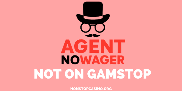 Agent NoWager Bookmaker not on Gamstop