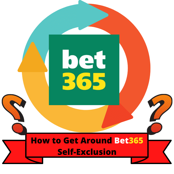 How to Get Around Bet365 Self-Exclusion