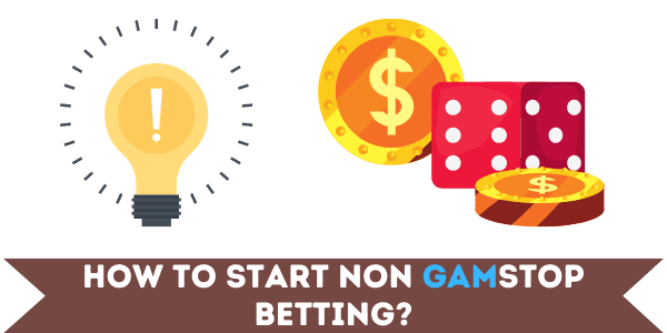 How To Start Betting At Sites Not On GamStop